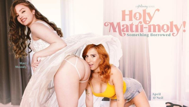 April ONeil, Mary Moody - Holy Matri-Moly! Something Borrowed! ( 2020/GirlsWay.com/SD)
